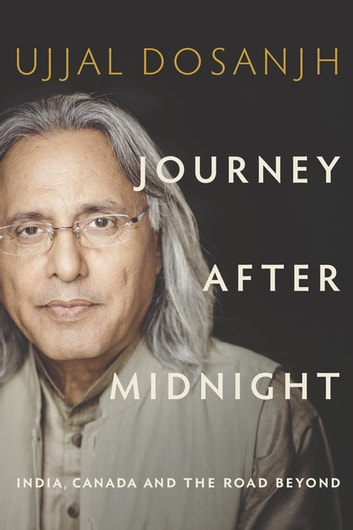 Journey after midnight ebook by ujjal dosanjh 9781927958575 journey after midnight india canada and the road beyond ebook by ujjal dosanjh fandeluxe PDF