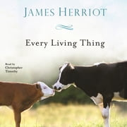 Every Living Thing - The Warm and Joyful Memoirs of the World's Most Beloved Animal Doctor audiobook by James Herriot