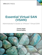 Essential Virtual SAN (VSAN) - Administrator's Guide to VMware Virtual SAN ebook by Cormac Hogan,Duncan Epping