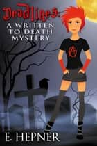 Deadlines: A Written to Death Mystery Book 1 ebook by E. Hepner