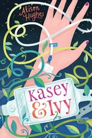 Kasey & Ivy ebook by Alison Hughes