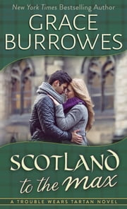 Scotland to the Max ebook by Grace Burrowes