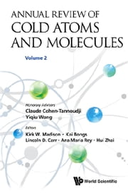 Annual Review of Cold Atoms and Molecules - Volume 2 ebook by Kirk Madison,Kai Bongs,Lincoln D Carr;Ana Maria Rey;Hui Zhai