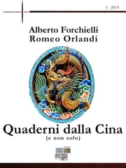Quaderni dalla Cina (e non solo) - 1 - 2014 ebook by Alberto Forchielli,Romeo Orlandi