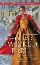 Never Dare a Wicked Earl ebook by Renee Ann Miller