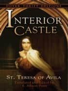 Interior Castle ebook by St. Teresa of Avila,E. Allison Peers