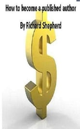 How to become a published author ebook by Richard Shepherd
