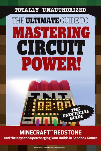 The Ultimate Guide to Mastering Circuit Power! - Minecraft®™ Redstone and the Keys to Supercharging Your Builds in Sandbox Games ebook by Triumph Books