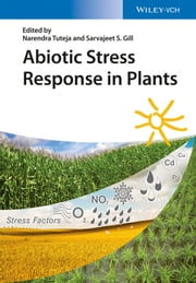 Abiotic Stress Response in Plants ebook by Narendra Tuteja,Sarvajeet S. Gill
