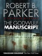 The Godwulf Manuscript (A Spenser Mystery) ebook by Robert B. Parker