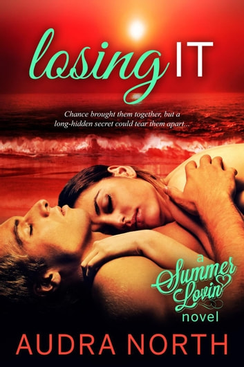 Losing It - Summer Lovin' ebook by Audra North
