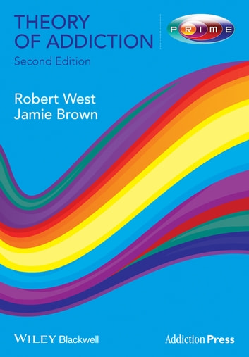 Theory of Addiction eBook by Robert West,Jamie Brown