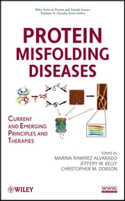 Protein Misfolding Diseases - Current and Emerging Principles and Therapies ebook by Marina Ramirez-Alvarado,Jeffery W. Kelly,Christopher M. Dobson