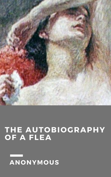 The Autobiography of a flea ebook by Anonymous