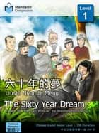 The Sixty Year Dream - Mandarin Companion Graded Readers: Level 1, Traditional Chinese Edition ebook by Washington Irving, John Pasden, Yangren Jun