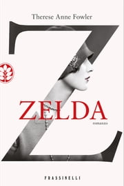 Zelda ebook by Therese Anne Fowler
