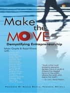 Make the Move- Demystifying Entrepreneurship ebook by ISHAN GUPTA, RAJAT KHARE