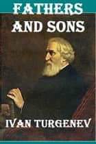 Fathers and Sons ebook by Ivan Sergeevich Turgenev