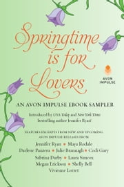 Springtime is for Lovers: An Avon Impulse eBook Sampler ebook by Jennifer Ryan, Julie Brannagh, Codi Gary,...