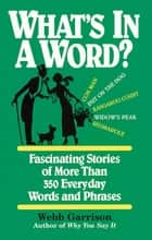 What's in a Word ebook by Webb Garrison