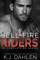 Hell's Fire MC Series Set ebook by Kj Dahlen