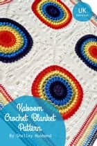 Kaboom Crochet Blanket UK Version ebook by Shelley Husband