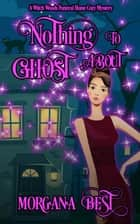 Nothing to Ghost About (Funny Cozy Mystery) - Cozy Mystery ekitaplar by Morgana Best