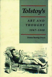 Tolstoy's Art & Thought, 1847-1880 ebook by Orwin, Donna T.