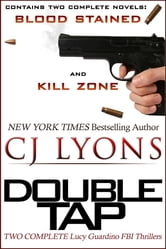 DOUBLE TAP: two complete Lucy Guardino FBI Thrillers - contains Book 2, BLOOD STAINED, and Book 3, KILL ZONE ebook by CJ Lyons