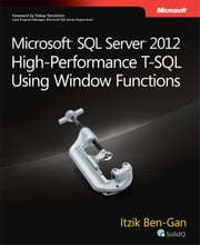 Microsoft SQL Server 2012 High-Performance T-SQL Using Window Functions ebook by Itzik Ben-Gan