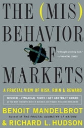 The Misbehavior of Markets - A Fractal View of Financial Turbulence ebook by Benoit Mandelbrot,Richard L. Hudson