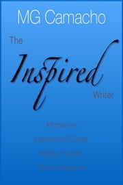 The Inspired Writer ebook by M.G. Camacho
