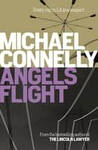 Angels Flight ebook by Michael Connelly