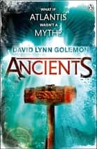 Ancients ebook by David Lynn Golemon