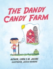 THE DANDY CANDY FARM ebook by Linda S.M. Jacobs