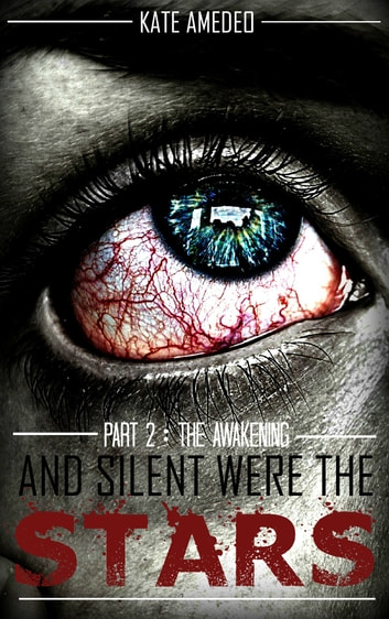 And Silent Were The Stars: Part 2: The Awakening ebook by Kate Amedeo