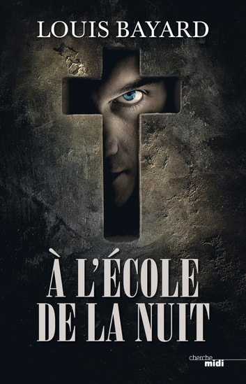 À l'École de la Nuit eBook by Louis BAYARD