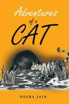 Adventures of a Cat ebook by Neera Jain
