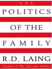 The Politics of the Family ebook by R.D. Laing