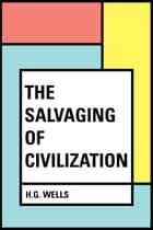 The Salvaging Of Civilization ebook by H.G. Wells