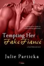 Tempting Her Fake Fiancé ebook by