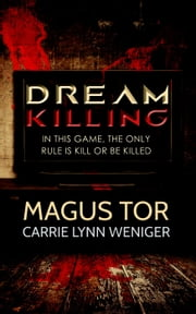 Dream Killing - Dream Killing, #1 ebook by Magus Tor,Carrie Lynn Weniger