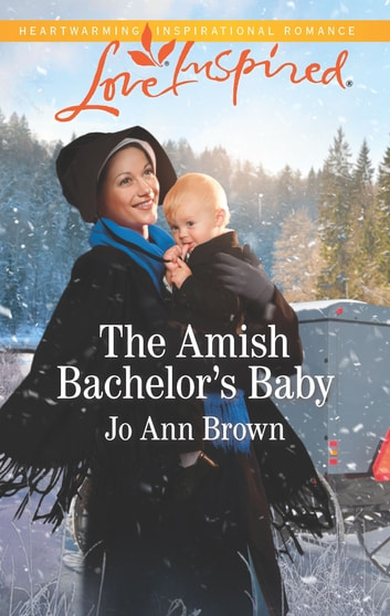 The Amish Bachelor's Baby - A Fresh-Start Family Romance ebook by Jo Ann Brown