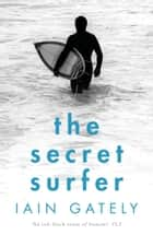 The Secret Surfer ebook by