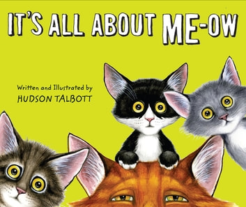 It's All About Me-Ow ebook by Hudson Talbott
