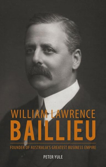 William Laurence Baillieu ebook by Peter Yule
