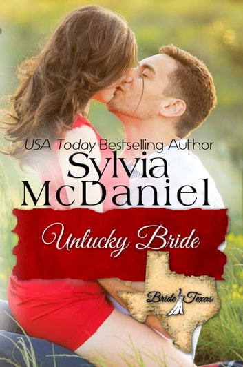 The Unlucky Bride - Small Town Contemporary Romance ebook by Sylvia McDaniel