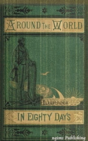 Around the World in Eighty Days (Illustrated + FREE audiobook link + Active TOC) ebook by Jules Verne