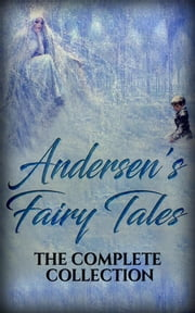 Andersen's Fairy Tales: The complete collection ebook by Kobo.Web.Store.Products.Fields.ContributorFieldViewModel