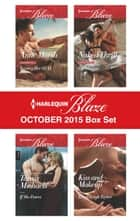 Harlequin Blaze October 2015 Box Set - An Anthology ebook by Anne Marsh, Tanya Michaels, Jill Monroe,...